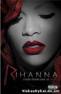 Filmas Rihanna - Loud Tour Live At The O2 2012 - Online Nemokamai