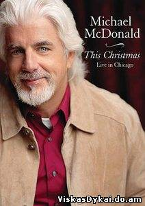 Michael McDonald This Christmas Live In Chicago (2010) - Online Nemokamai
