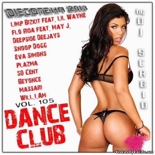 Filmas VA - Дискотека 2013 Dance Club Vol. 105 (2013) MP3