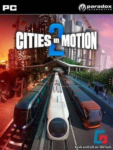 Filmas Cities in Motion 2: The Modern Days [Steam-Rip] (2013/PC/Eng)