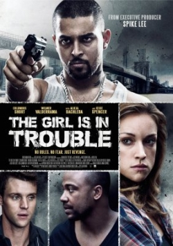 Filmas The Girl Is in Trouble (2015) online